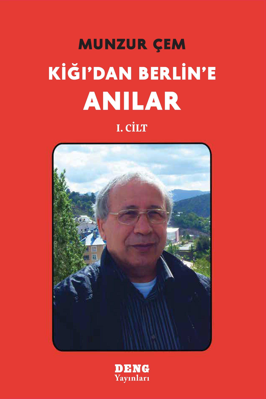 KİĞI'DAN BERLİN'E ANILAR I  Kitap Resmi